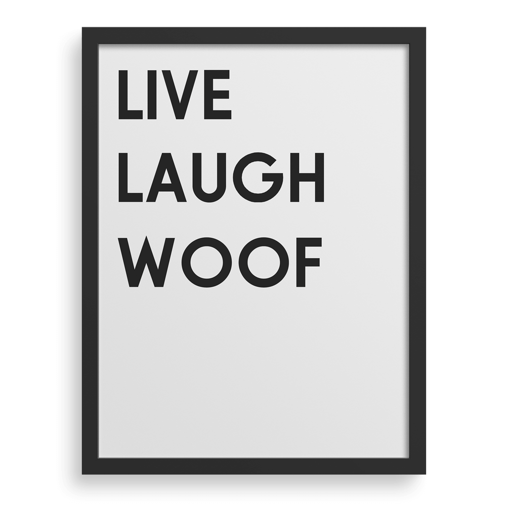 Live Laugh Woof