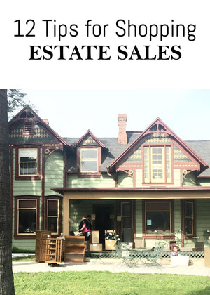 12 Tips For Shopping Estate Sales