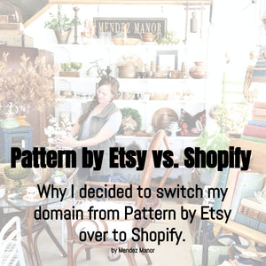 Why I Decided To Switch From Pattern By Etsy Over To Shopify