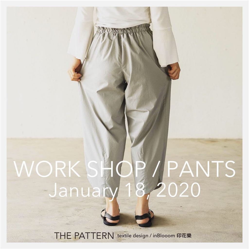 Workshop vol.3 / Pants パンツ