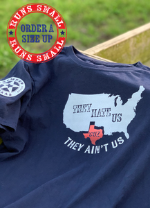 They Hate Us Cuz They Ain't Us - Texas Exceptionalism shirt