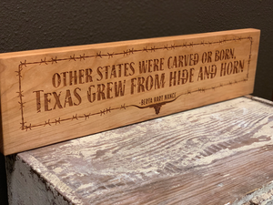 Texas Grew From Hide & Horn Wall Plaque