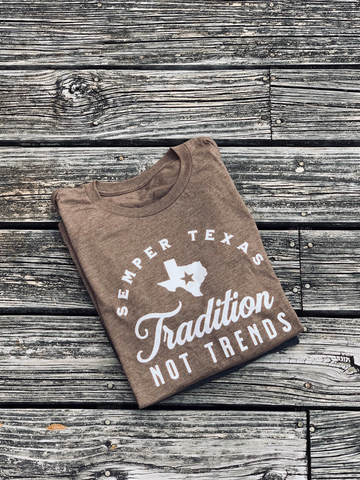 Tradition, Not Trends - Semper Texas Tee Shirt