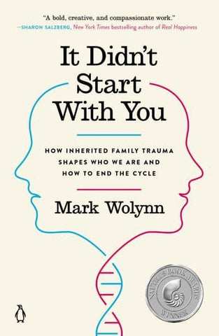 It Didn't Start With You How Inherited Family Trauma Shapes Who We Are and How to End the Cycle