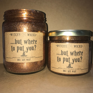 But Where to Put You? 100% Soy Wax Candle