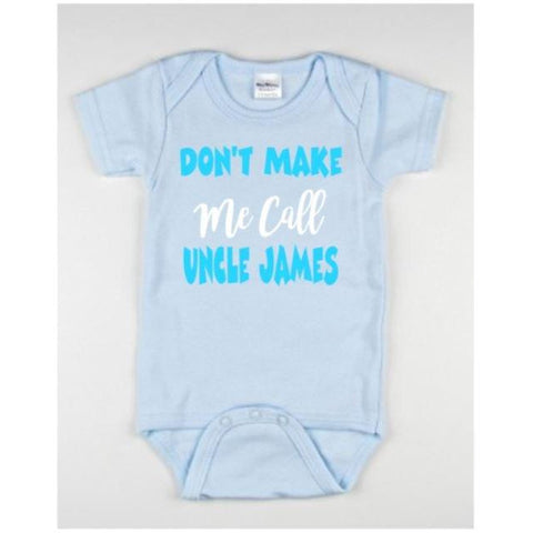 Don't Make Me Call Uncle (Name) Baby Bodysuit - customgiftstore.com
