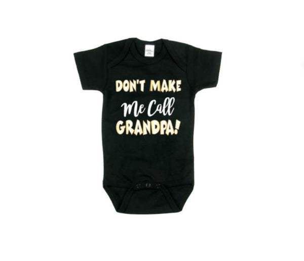 Don't Make Me Call Grandpa Baby Bodysuit - customgiftstore.com