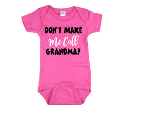 Don't Make Me Call Grandma Baby Bodysuit - customgiftstore.com