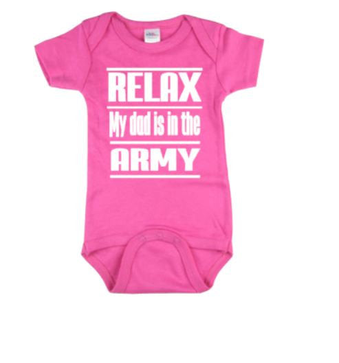 Relax My Dad Is In The Army Baby Bodysuit | Army Baby Bodysuits | Baby One Piece | Bodysuit | Army Bodysuit | Bodysuits | Baby Clothing |