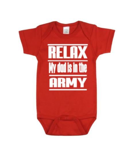 Relax My Dad Is In The Army Baby Bodysuit - customgiftstore.com
