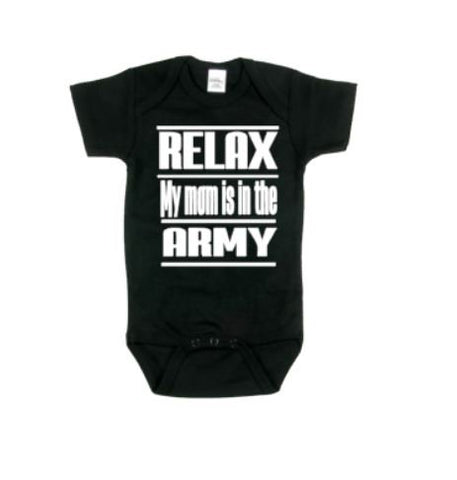 Relax My Mom Is In The Army Baby Bodysuit - customgiftstore.com