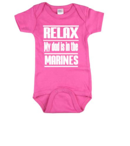 Relax My Dad Is In The Marines Baby Bodysuit - customgiftstore.com
