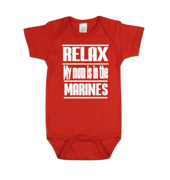 Relax My Mom Is In The Marines Baby Bodysuit | Marine Baby Bodysuits | Baby One Piece | Bodysuit | Marine Bodysuit | Baby Clothing | Babies