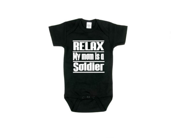 Relax My Mom Is A Soldier Baby Bodysuit - customgiftstore.com