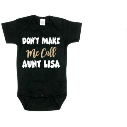 Don't Make Me Call Aunt (Name) Baby Bodysuit - customgiftstore.com