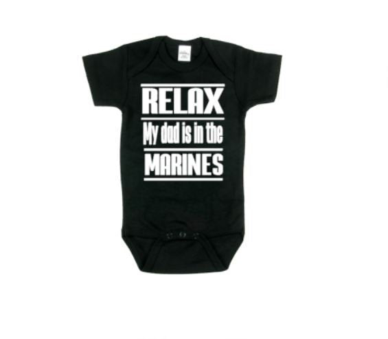 Relax My Dad Is In The Marines Baby Bodysuit | Marine Baby Bodysuits | Baby One Piece | Bodysuit | Marine Bodysuit | Baby Clothing | Babies