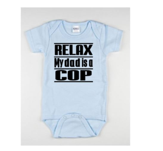 Relax My Dad Is A Cop Baby Bodysuit - customgiftstore.com