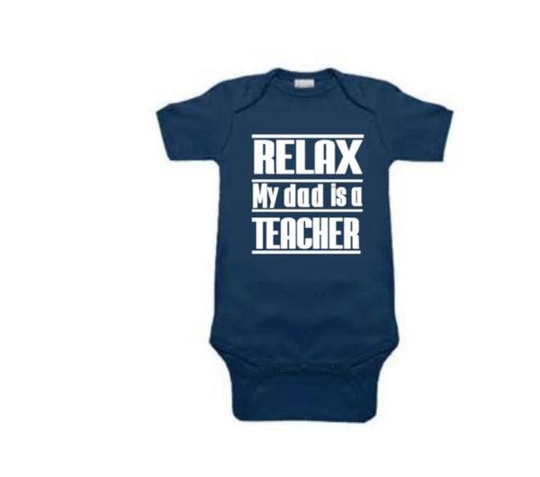 Relax My Dad Is A Teacher - customgiftstore.com