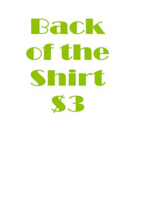 Add text to the back of any shirt for only 3 dollars - customgiftstore.com