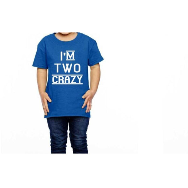 I'm Two Crazy Toddler Shirt - customgiftstore.com
