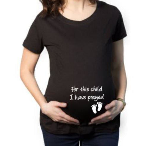 For This Child I Have Prayed Maternity Shirt | Maternity Shirts | Preganacy Shirt | Praying Maternity Shirt | Pregnancy Shirts | Women's - customgiftstore.com