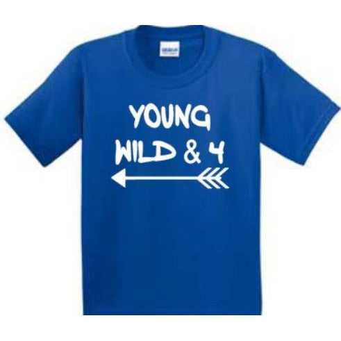 Young Wild & 4 Toddler Shirt - customgiftstore.com