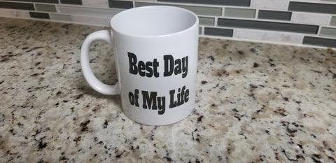 Best Day Of My Life 11 oz Coffee Mug - customgiftstore.com