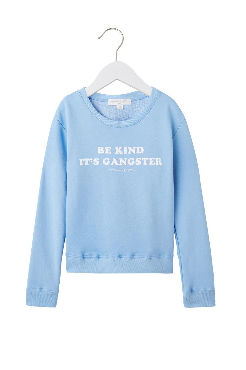 Be Kind Its Gangster Sweatshirt