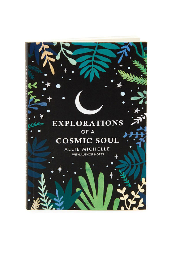 EXPLORATIONS OF A COSMIC SOUL BOOK BY ALLIE MICHELLE - Spiritual Gangster