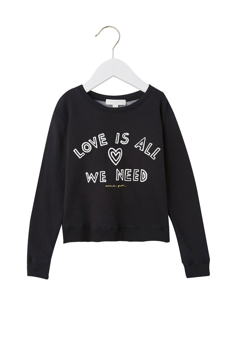 LOVE IS ALL WE NEED KIDS SWEATSHIRT