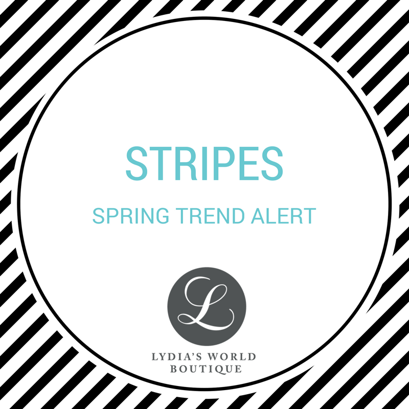 Earn Your Stripes - Spring Trend Alert - STRIPES