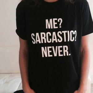 ME SARCASTIC NEVER Letter Print T Shirt Women Short Sleeve O Neck Loose Tshirt 2019 Summer Women Tee Shirt Tops Camisetas Mujer