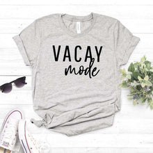 Load image into Gallery viewer, Vacay mode Print Women tshirt Cotton Casual Funny t shirt For Lady Girl Top Tee Hipster Drop Ship NA-300