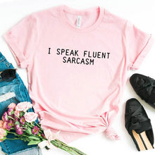"Load image into Gallery viewer, Women ""I SPEAK FLUENT SARCASM"" Tshirt"