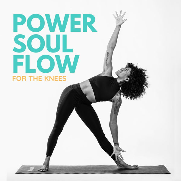 Power Soul Flow- For The Knees