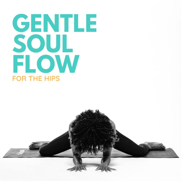 Gentle Soul Flow - For The Hips