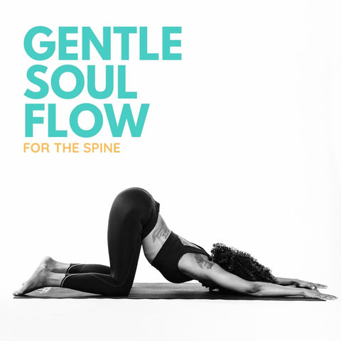 Gentle Soul Flow - For The Spine
