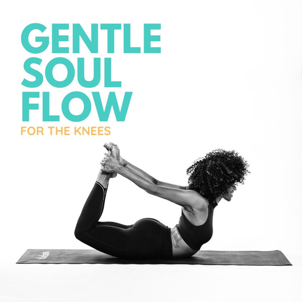 Gentle Soul Flow - For The Knees