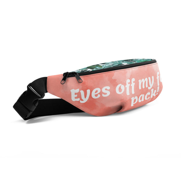 Eyes Off Fanny Pack