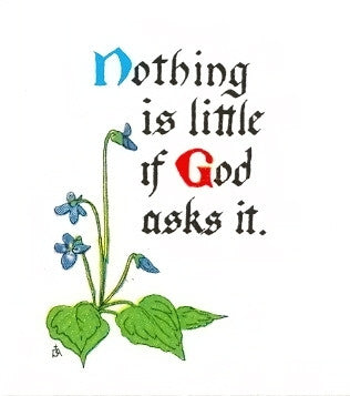 THC-13 Nothing is little if God asks it.