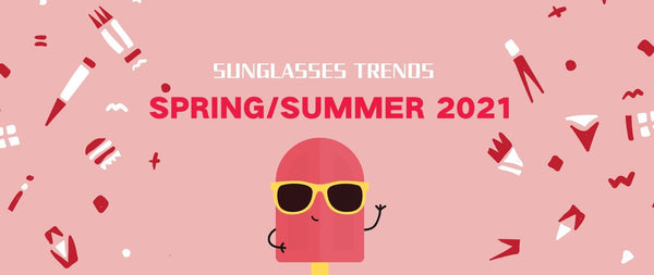 Sunglasses Trends of Spring/Summer 2021