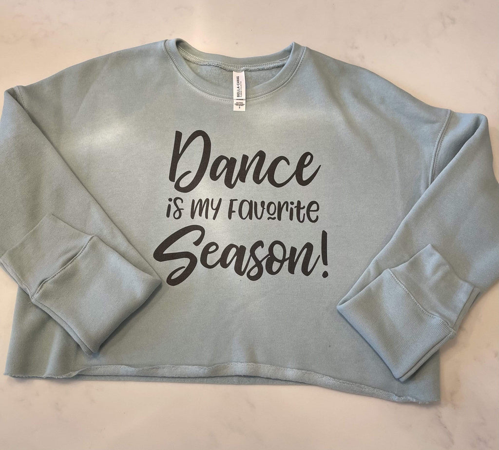 BunThreads Dance is my Favorite Season Crop Sweatshirt BunThreads TOPS