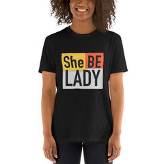 She Be Lady Logo Unisex T-Shirt