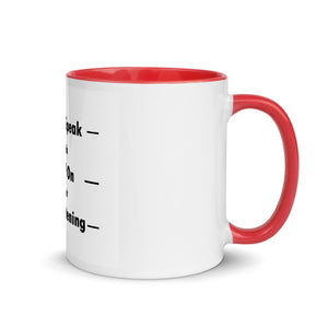 Mug with Color Inside Hold on