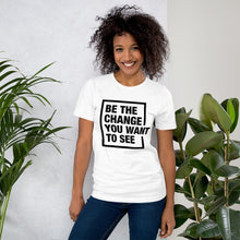 Load image into Gallery viewer, Short-Sleeve Unisex T-Shirt Be the Change