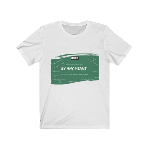 By ANY Means Tee