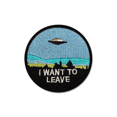 'I Want To Leave' Embroidered (Patch)