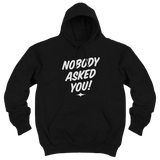 'Nobody Asked You' Hoodie (Black)