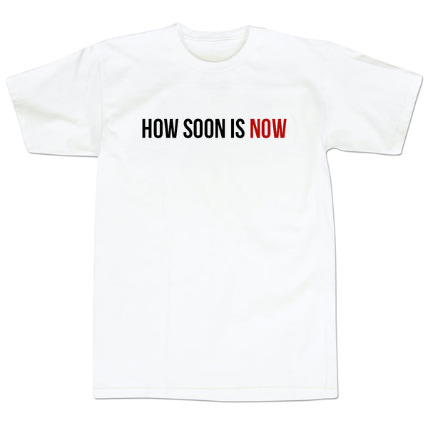 'How Soon Is Now' T-Shirt (White)