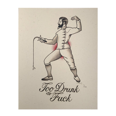 'Too Drunk' Poster (8.5x11) *signed & numbered*